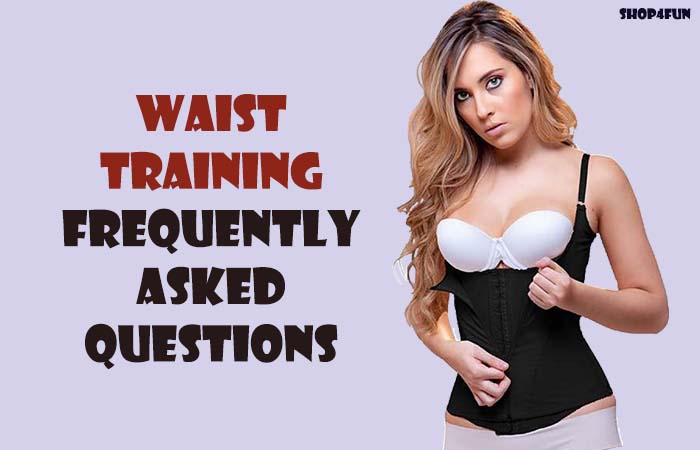 Shop4fun waist trainer frequently asked questions