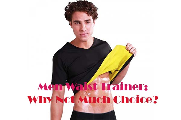 03edf66407 Waist Trainer for Men - Why Not Much Choice