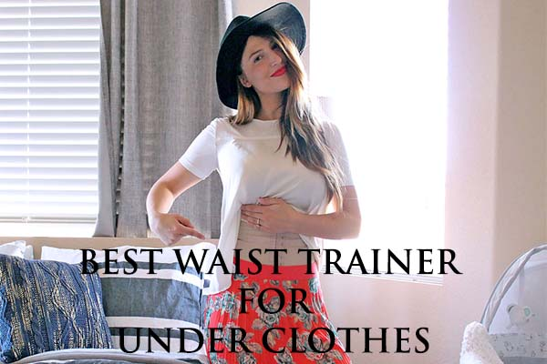 9a0140d1ff best-waist-trainer-for-under-clothes.jpg